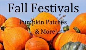 Fall Harvest Festivals, Pumpkin Patches & More!